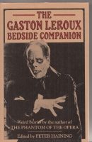 Image for The Gaston Leroux Bedside Companion: Weird Tales By The Author of ''The Phantom of the Opera''.