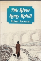 Image for The River Runs Uphill: A Story Of Success And Failure.