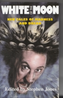 Image for White Of The Moon: New Tales of Madness And Dread (presentation copy to Hugh Lamb).