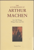 Image for The Autobiography Of Arthur Machen. Far Off Things, Things Near And Far.