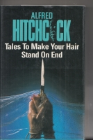 Image for Alfred Hitchcock's Tales To Make Your Hair Stand On End.