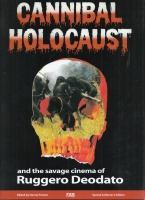 Image for Cannibal Holocaust And The Savage Cinema Of Ruggero Deodato (signed/hardcover).