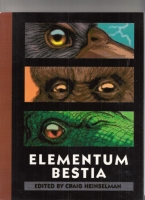 Image for Elementum Bestia: Being An Examination Of Unknown Animals of the Air, Earth, Fire and Water.