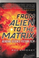 Image for From Alien To The Matrix: Reading Science Fiction Film.