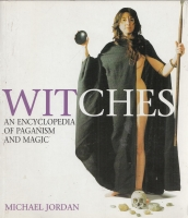 Image for Witches: An Encyclopedia Of Paganism And Magic.