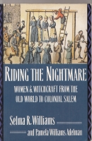 Image for Riding The Nightmare: Women And Witchcraft From The Old World To Colonial Salem.