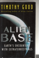 Image for Alien Base; Earth's Encounters with Extraterrestrials.