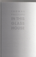 Image for In This Glass House (170 numbered copies).