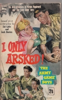 Image for I Only Asked! Based On A Screenplay By Sid Colin and Jack Davies (film tie-in)..