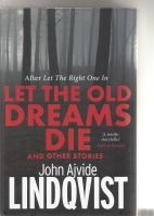 Image for Let The Old Dreams Die And Other Stories.
