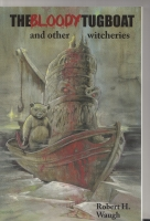 Image for The Bloody Tugboat And Other Witcheries.