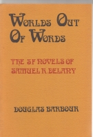 Image for Worlds Out of Words: The SF Novels of Samuel R. Delany.