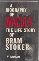 Image for A Biography Of Dracula: The Life Story Of Bram Stoker.