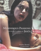 Image for Murderous Passions: The Delirious Cinema of Jesus Franco Volume 1: 1959-1974.