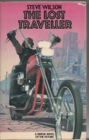 Image for The Lost Traveller : a Motorcycle Grail Quest Epic and Science Fiction Western.