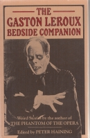 Image for The Gaston Leroux Bedside Companion: Weird Tales By The Author of ''The Phantom of the Opera'' (presentation copy to Hugh Lamb).