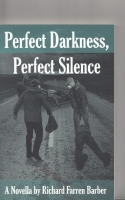 Image for Perfect Darkness, Perfect Silence.