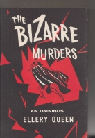 Image for The Bizarre Murders: The Siamese Twin Mystery/The Chinese Orange Mystery/The Spanish Cape Mystery.