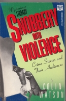 Image for Snobbery With Violence: Crime Stories And Their Audience.