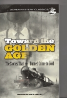 Image for Toward The Golden Age: The Stories That Turned Crime To Gold.