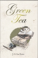 Image for Green Tea: A Case Reported By Martin Hesselius, The German Physician, In Ten Chapters (signed/limited + CD).