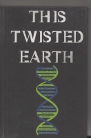 Image for This Twisted Earth (limited to ten signed hardcover copies).