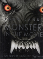 Image for Monsters In The Movies: 100 Years of Cinematic Nightmares (signed by the author).