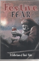 Image for Festive Fear: A Collection Of Dark Tales (150 copy edition).