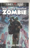 Image for Tomes Of The Dead: Way of the Barefoot Zombie.