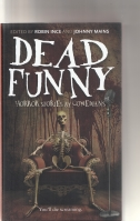 Image for Dead Funny: Horror Stories By Comedians.