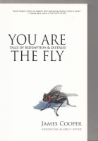 Image for You Are The Fly: Tales Of Redemption and Distress (signed by the author).