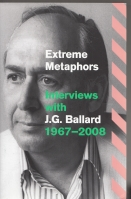 Image for Extreme Metaphors: Interviews With J. G. Ballard 1967-2008.