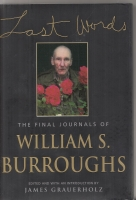 Image for Last Words: The Final Journals Of William Burroughs.