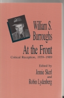 Image for William S. Burroughs At The Front: Critical Reception 1959-1989.